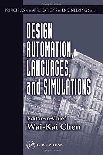 Design Automation, Languages, and Simulations (Principles and Applications in Engineering, 9) by CRC Press