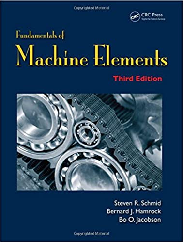 Fundamentals of machine elements third edition steven r schmid fundamentals of machine elements third edition steven r schmid bernard j hamrock bo o jacobson 9781439891322 amazon books fandeluxe Choice Image