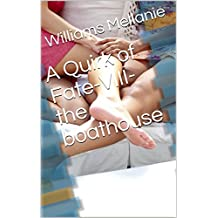 A Quirk of Fate-VIII-the boathouse