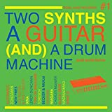 Two Synths, A Guitar (And) A Drum Machine – Post