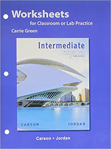 Worksheets for Classroom or Lab Practice for Intermediate Algebra ...