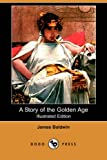 A Story of the Golden Age, James Baldwin, 1409909093
