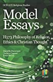 Model Essays for OCR GCE Religious Studies: H573 Philosophy of Religion, Ethics & Christian Thought