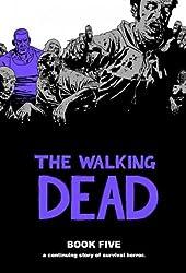 The Walking Dead Book 5 by Robert Kirkman (2010) Hardcover