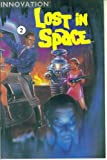 Lost In Space #2 : The Cavern of Idyllic Summers Lost (Innovation Comics)