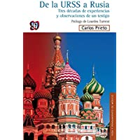 De La Urss A Rusia: Tres décadas de experiencias y observaciones de un testigo