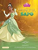 Disney. Clássicos Ilustrados. A Princesa e o Sapo