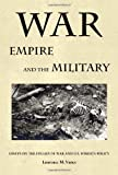 War, Empire, and the Military: Essays on the Follies of War and U.S. Foreign Policy