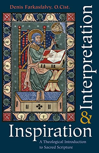 Inspiration and Interpretation: A Theological Introduction to Sacred Scripture