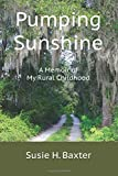 Pumping Sunshine: A Memoir of My Rural Childhood
