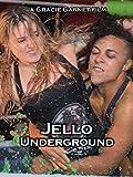 Jello Underground