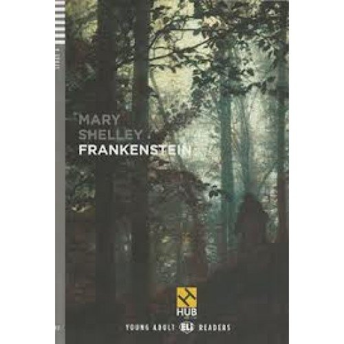 Frankenstein - Série HUB Young Adult ELI Readers. Stage 4B2 (+ Audio CD & Booklet)