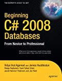 Beginning C# 2008 Databases, Vidya Vrat Agarwal and James Huddleston, 1590599004