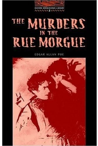The Murders in the Rue Morgue(The OxfordBookworms Library Stage 2: 700 Headwords)