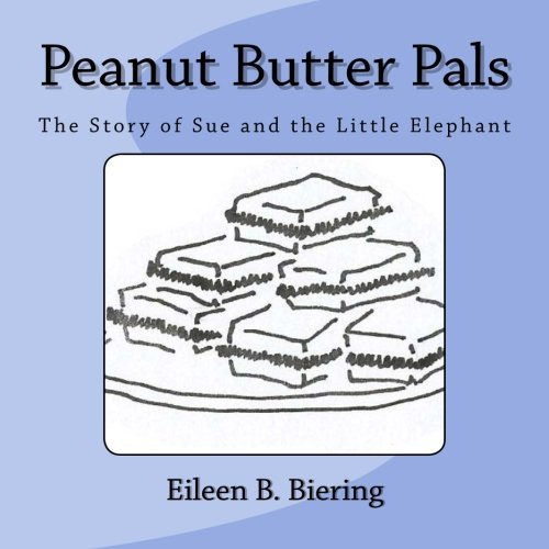 Peanut Butter Pals: The Story of Sue and the Little Elephant - Peanuts Pals