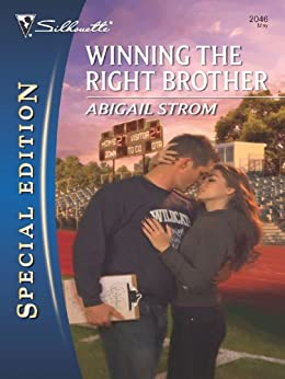 Winning the Right Brother (Silhouette Special Edition) by [Strom, Abigail]