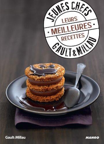 Jeunes chefs - Gault & Millau - Leurs meilleures recettes (French Edition)
