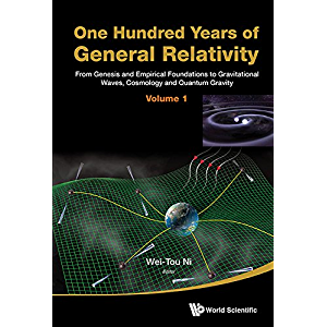 One Hundred Years Of General Relativity: From Genesis And Empirical Foundations To Gravitational Waves, Cosmology And…