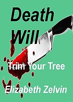 Death Will Trim Your Tree (Bruce Kohler Mysteries Book 8) by [Zelvin, Elizabeth]