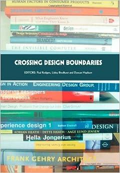 Book Crossing Design Boundaries: Proceedings of the 3rd Engineering & Product Design Education International Conference, 15-16 September 2005, Edinburgh, UK