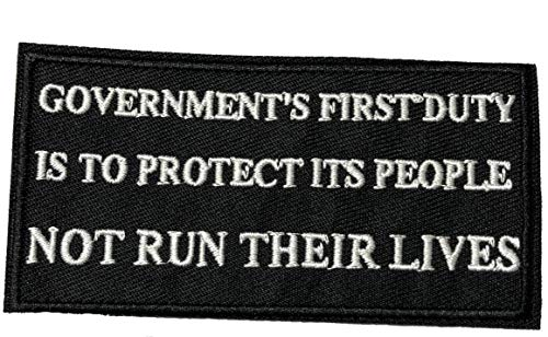 (GOVERNMENT'S First Duty is to Protect ITS People NOT Run Their Lives Embroidered Patch Iron or Sew-on Tactical Military Morale Biker Motorcycle Saying Quote Freedom Series Emblem)