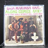 Baja Marimba Band - Along Comes Mary / Wall Street Rag - 7