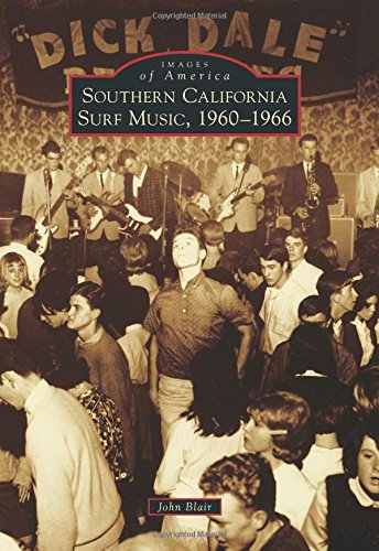 Southern California Surf Music, 1960-1966 (Images of America) (Natural 1964)