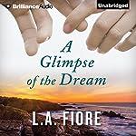 A Glimpse of the Dream | L.A. Fiore