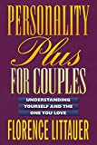 Personality Plus For Couples: Understanding Yourself and the OneYou Love