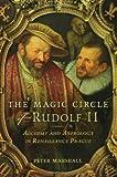 The Magic Circle of Rudolf II, Peter Marshall, 0802715516