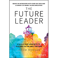 The Future Leader: 9 Skills and Mindsets to Succeed in the Next Decade (English Edition)