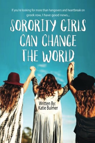 sorority-girls-can-change-the-world-if-youre-looking-for-more-than-hangovers-and-heartbreak-on-greek