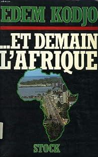 Et demain l'Afrique (Stock-documents) par Edem Kodjo