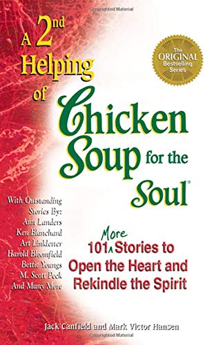 A 2nd Helping of Chicken Soup for the Soul: 101 More Stories to Open the Heart and Rekindle the Spirit ()