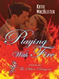 Playing with Fire, Katie MacAlister, 1410409511