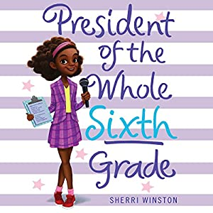 President of the Whole Sixth Grade Audiobook