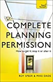 Complete Planning Permission: How to get it, stop it or alter it: Teach Yourself: Book