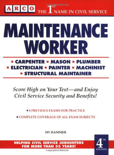 Maintenance Workers Exam, 4th ed (Maintenance Worker : Mechanical Maintainer, 4th Ed)
