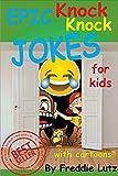 Epic knock knock jokes for kids: joke book for kids, laugh out loud jokes for kids, hilarious jokes for kids, knock knock jokes for kids, riddles for kids ... kids (Jokes for Kids) (silly memes jokes 3)