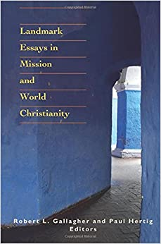 landmark essays in mission and world christianity robert l  landmark essays in mission and world christianity