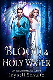 Blood & Holy Water: A Paranormal Mystery Series with Angels, Vampires, Shifters, and Psychics. (Angels of Sojourn Book 1)