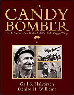 Amazon the candy bomber untold stories from the berlin the candy bomber untold stories from the berlin airlifts uncle wiggly wings 2533 free shipping fandeluxe Gallery