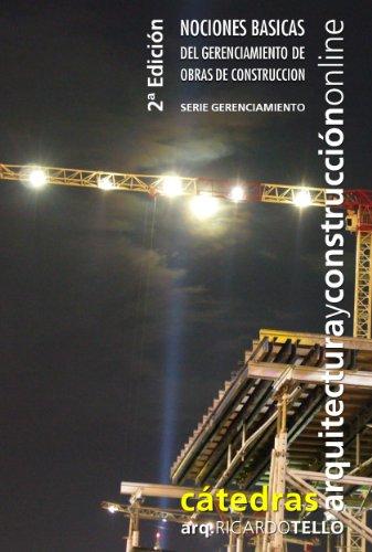 Descargar Libro Nociones Básicas Del Gerenciamiento De Obras De Construcción. 2° Edición Ricardo Tello