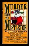 Murder under the Mistletoe, Margery Allingham and John Mortimer, 0451174410