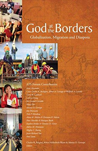 God at the Borders: Globalization, Migration and Diaspora (ATS Theological Forum)
