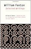 img - for William Fenton: Selected Writings (The Iroquoians and Their World) book / textbook / text book