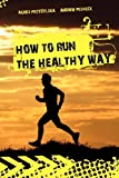 How to Run the Healthy Way, Agnes Przybylska and Andrew Pesheck, 8363017515
