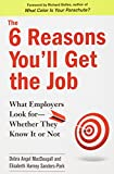 The 6 Reasons You'll Get the Job: What Employers Look for--Whether They Know It or Not