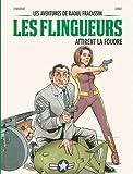 Les aventures de Raoul Fracassin T3 - Les Flingueurs attirent la foudre