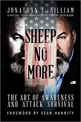 Sheep no more the art of awareness and attack survival jonathan t sheep no more the art of awareness and attack survival jonathan t gilliam sean hannity 9781682616048 amazon books fandeluxe Images